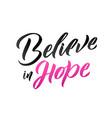 believe in hope vector image vector image