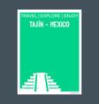tajin - mexico monument landmark brochure flat vector image