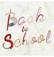 back to school eps 10 vector image vector image