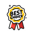 best choice badge satisfaction and quarantined vector image vector image