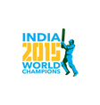 India Cricket 2015 World Champions Isolated vector image vector image