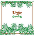 palm sunday card with leaves border frame vector image vector image
