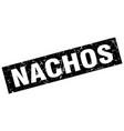 square grunge black nachos stamp vector image vector image