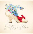 vintage shoe with flowers vector image
