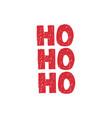ho ho ho - fun hand drawn grating card vector image