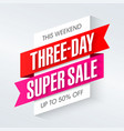 three-day super sale advertising banner vector image vector image