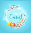 willow branch with colored eggs on a sky vector image vector image