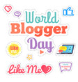 world blogger day like me poster isolated vector image vector image