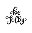 be jolly hand drawn christmas ink lettering vector image vector image
