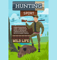 hunter put leg on boar hunting club poster vector image vector image