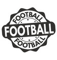 football grunge rubber stamp vector image