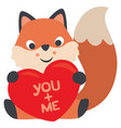 fox sitting and hugging a heart you me valentine vector image