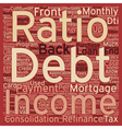 Mortgage Refinance Tips Debt To Income Ratios text vector image vector image