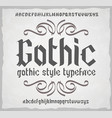 gothic style typeface old style font vector image vector image