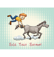 Hold your horses idiom vector image vector image