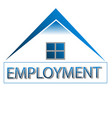 home employment house logo vector image