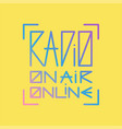 radio station online on air typographic poster vector image