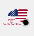 pray for south carolina hurricane natural vector image vector image