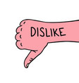 hand dislike thumb down hand drawn dislike doodle vector image vector image