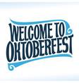 welcome to oktoberfest vector image vector image