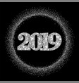 happy new year silver number 2019 circle frame vector image vector image