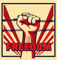 vintage freedom poster raised fist and barbed wire vector image