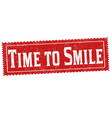 time to smile grunge rubber stamp vector image vector image
