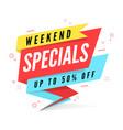 weekend specials sale banner template vector image vector image