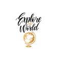 explore the world hand lettering poster vector image vector image