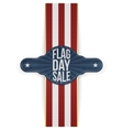 Flag Day Sale greeting Tag with Ribbon and Shadow vector image vector image