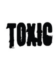 toxic stamp label vector image