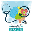 mental health day human brain stethoscope medical vector image vector image