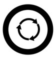 three circle arrows black icon in circle vector image