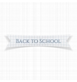 Back to School Text on realistic Banner vector image vector image