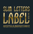 slim letters label typeface golden font isolated vector image vector image