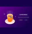 coffee break - modern isometric web banner vector image vector image