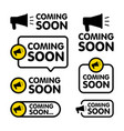 coming soon sign set with announcement megaphone vector image vector image