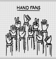 sketch fans hands up vector image vector image