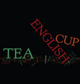 the english tea cup protocol text background word vector image vector image