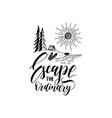 escape the ordinary poster with lettering vector image vector image