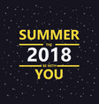 summer 2018 be with you summer background yellow vector image vector image