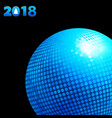 2018 background with blue disco ball and date vector image vector image