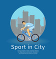 sport in city byciclist man on bike rides vector image vector image