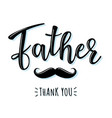 thank you father lettering poster vector image vector image