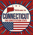 welcome to connecticut vintage grunge poster vector image vector image