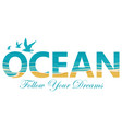 lettering ocean with seagulls and coastline vector image vector image