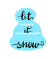 lettering inscription let it snow vector image