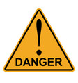 orange yellow triangle word danger danger vector image