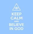 keep calm and believe in god motivational quote vector image