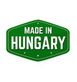 made in hungary label or sticker vector image vector image